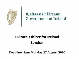 Cultural Officer for Ireland London  Deadline: 5pm Monday 17 August 2020