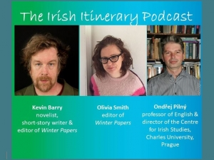 The 16th podcast in the EFACIS Irish Itinerary: Ondřej Pilný, Kevin Barry and Olivia Smith