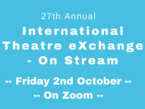 27th International Theatre eXchange – On Stream on Friday 2 October 2020