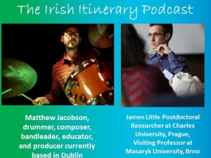 The 7th podcast in the EFACIS Irish Itinerary: James Little and composer Matthew Jacobson